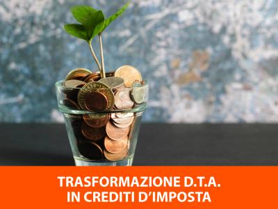 Trasformazione D.T.A. in crediti d'imposta